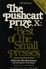 The Pushcart Prize X: Best of the Small Presses 1985-1986 - Bill Henderson