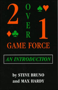 Two over One Game Force an Introduction - Steve Bruno