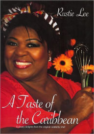 Taste of the Caribbean: Culinary Delights from the Original Celebrity Chef - Lee