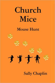 Church Mice 1 - Mouse Hunt - Sally Chaplin