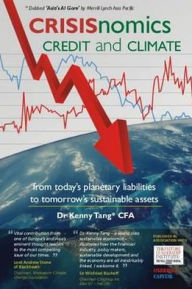 CRISISnomics, Credit and Climate: From Today's Planetary Liabilities to Tomorrow's Sustainable Assets - Kenny Tang
