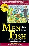 Men Are Like Fish: What Every Woman Needs to Know About Catching a Man - Steve Nakamoto