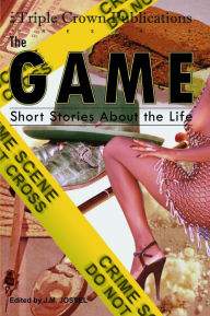 The Game: Short Stories About the Life - J. M. Jossel