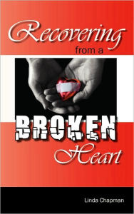 Recovering From A Broken Heart - Linda Chapman