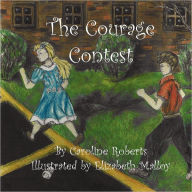 The Courage Contest - Caroline Roberts