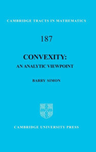 Convexity: An Analytic Viewpoint - Barry Simon