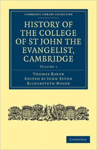 History of the College of St John the Evangelist, Cambridge - Thomas Baker