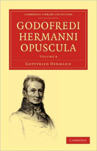 Godofredi Hermanni Opuscula - Gottfried Hermann