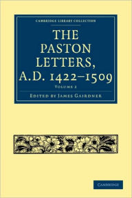 The Paston Letters, A.D. 1422-1509 - James Gairdner