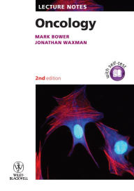 Lecture Notes: Oncology, 2nd Edition - Mark Bower