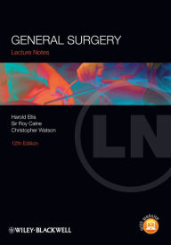 Lecture Notes: General Surgery, 12th Edition - Harold Ellis