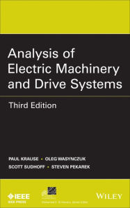 Analysis of Electric Machinery and Drive Systems - Paul C. Krause