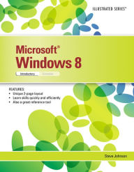 Microsoft Windows 8: Illustrated Introductory - Steve Johnson