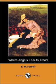 Where Angels Fear to Tread - E. M. Forster