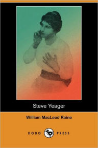 Steve Yeager - William Macleod Raine