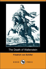 The Death Of Wallenstein (Dodo Press) - Friedrich Von Schiller