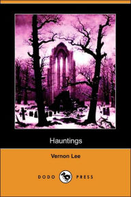 Hauntings (Dodo Press) - Vernon Lee