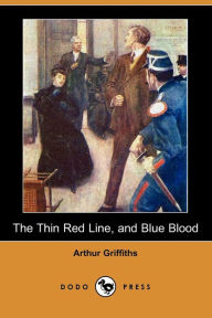 The Thin Red Line, And Blue Blood - Arthur Griffiths