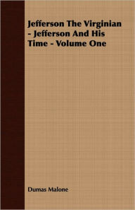 Jefferson the Virginian: Jefferson and His Time, Volume 1 - Dumas Malone