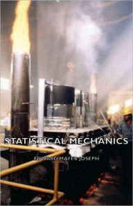 Statistical Mechanics - Edward Mayer Joseph