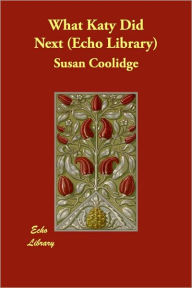 What Katy Did Next (Echo Library) - Susan Coolidge