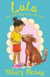 Lulu and the Dog from the Sea (Lulu Series #2) - Hilary McKay