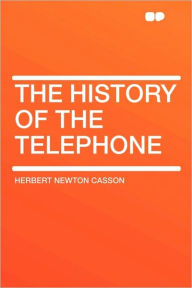 The History Of The Telephone - Herbert Newton Casson