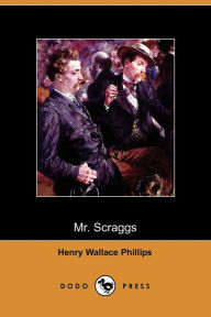Mr Scraggs - Henry Wallace Phillips