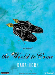 The World to Come - Dara Horn