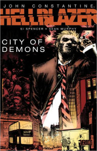 John Constantine: Hellblazer - City of Demons - Si Spencer