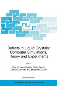 Defects in Liquid Crystals: Computer Simulations, Theory and Experiments - Oleg Lavrentovich