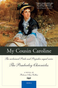 My Cousin Caroline: The acclaimed Pride and Prejudice sequel series The Pemberley Chronicles Book 6 - Rebecca Collins