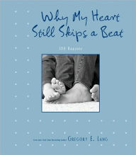 Why My Heart Still Skips a Beat, 2E: 100 Reasons - Gregory Lang