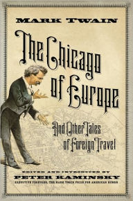 The Chicago of Europe: And Other Tales of Foreign Travel - Mark Twain