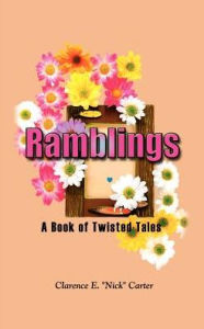 Ramblings: A Book of Twisted Tales - Clarence E.