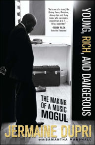 Young, Rich, and Dangerous: The Making of a Music Mogul - Jermaine Dupri