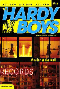 Murder at the Mall (Hardy Boys Undercover Brothers Series #17) - Franklin W. Dixon