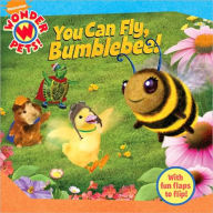 You Can Fly, Bumblebee! (Wonder Pets! Series) - Jennifer Oxley