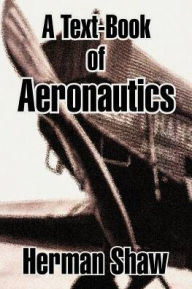 Text-Book of Aeronautics - Herman Shaw