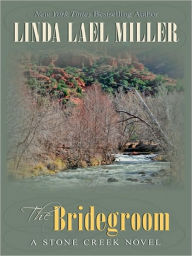 The Bridegroom (Stone Creek Series) - Linda Lael Miller