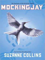 Mockingjay (Hunger Games Series #3) - Suzanne Collins