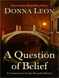 A Question of Belief (Guido Brunetti Series #19) - Donna Leon