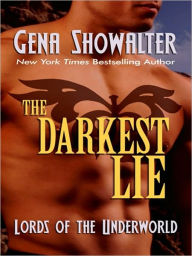 The Darkest Lie (Lords of the Underworld Series #6) - Gena Showalter
