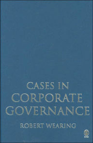 Cases in Corporate Governance - Robert T Wearing