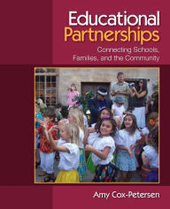 Educational Partnerships: Connecting Schools, Families, and the Community - Amy Cox-Petersen