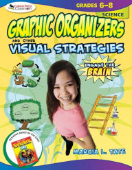 Engage the Brain: Graphic Organizers and Other Visual Strategies, Science, Grades 6-8 - Marcia L. Tate