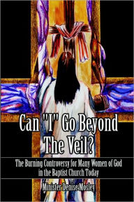 Can I Go Beyond The Veil? - Minister Denise Mosley