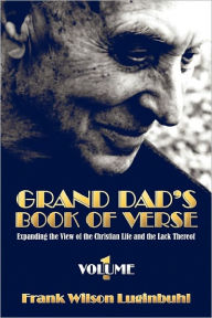 Grand Dad's Book Of Verse - Frank Wilson Luginbuhl