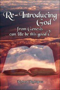 Re-Introducing God: From Genesis can He be this Good? - Richard Rodriguez