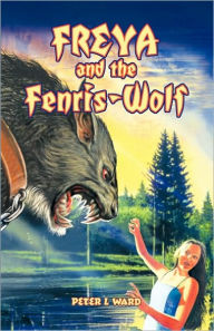 Freya And The Fenris-Wolf - Peter L. Ward